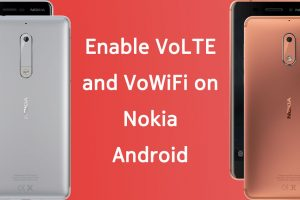 Enable VoLTE/VoWiFi on Nokia Android Phones - 6, 5 and 3